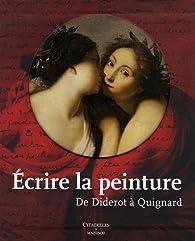 Ecrire la peinture : De Diderot à Quignard par Pascal Dethurens