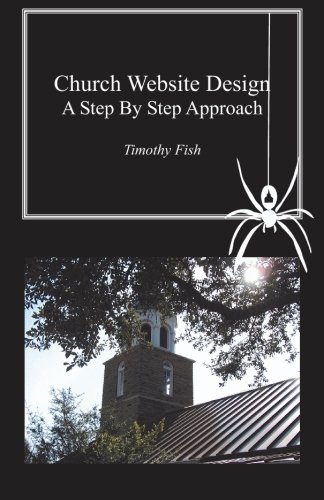 Church Website Design: A step by step approach by BookSurge Publishing
