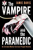The Vampire and the Paramedic: An Extreme Medical Services Prequel Novella