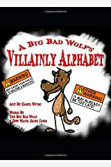 A Big Bad Wolf's VILLAINLY Alphabet: An Alphabet for young Villains, Tricksters, and Junior Rogues Paperback