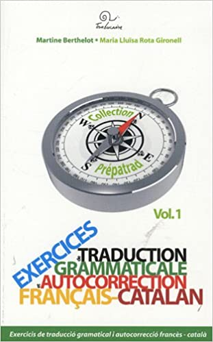 Exercices De Traduction Grammaticale Et Autocorrection Francais Catalan Ti Berthelot Girondel 9782849740859 Amazon Com Books