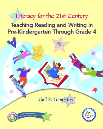Literacy for the 21st Century: Teaching Reading and Writing in Pre-Kindergarten Through Grade 4 (2nd Edition)