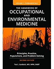 The Handbook of Occupational and Environmental Medicine [2 volumes]: Principles, Practice, Populations, and Problem-Solving, 2nd Edition