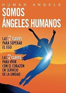 Somos Ángeles Humanos (Spanish Edition)