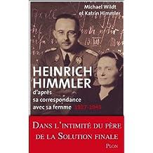 Heinrich Himmler: d'après sa correspondance avec sa femme - 1927-1945
