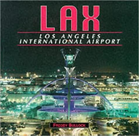 Lax - Los Angeles International Airport by Freddy Bullock (1998-06-29)