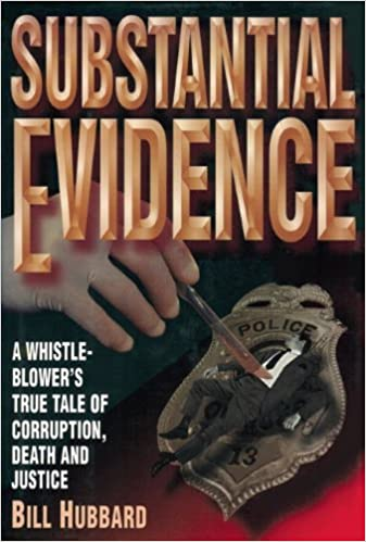Substantial Evidence: A Whistleblower's True Tale of Corruption, Death and Justice