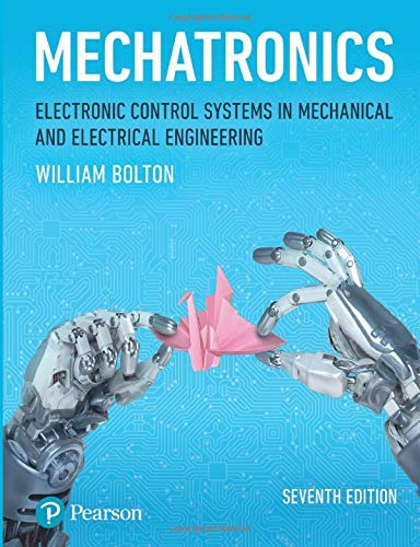 Mechatronics: Electronic Control Systems in Mechanical and Electrical