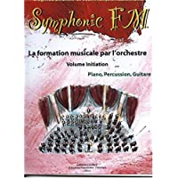Symphonic FM - Vol. Initiation : Elève : Piano, Percussion, Guitare