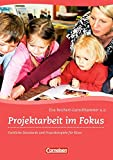 Projektarbeit im Fokus: Fachliche Standards und Praxisbeispiele für Kitas. Buch