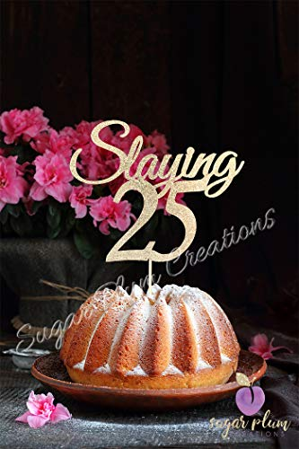 - Slaying 25 Cake Topper