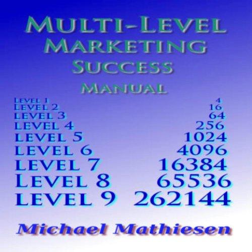 Multilevel Marketing Success Manual: Build a Retirement Plan That Keeps Growing, Volume 1 by Michael Mathieen