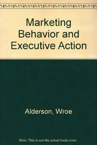 Marketing Behavior and Executive Action; A Functionalist Approach to Marketing Theory