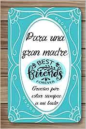 PARA UNA GRAN MADRE | Gracias por estar siempre a mi lado: Libreta regalo con 120 páginas con renglones y motivos florares para demostrar tu amistad ... Expresa tus sentimientos con este obsequio