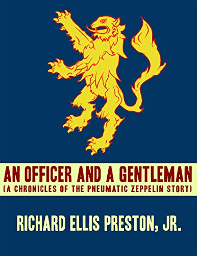 An Officer and a Gentleman: A Chronicles of the Pneumatic Zeppelin Story (Officer Buckle)