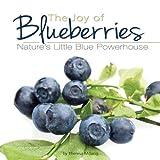 The Joy of Blueberries: Nature's Little Blue Powerhouse (Fruits & Favorites Cookbooks)