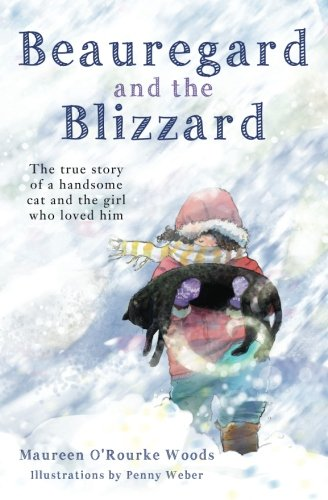 Download Beauregard and the Blizzard: The True Story of a Handsome Cat and the Girl Who Loved Him pdf