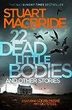 """22 Dead Little Bodies and Other Stories (Logan Mcrae and Roberta Steel)"" av Stuart MacBride"