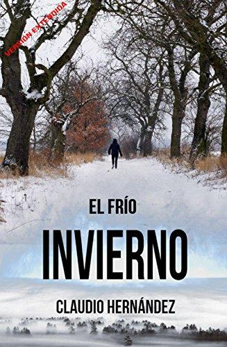 El frío invierno: (Versión extendida) (Spanish Edition)