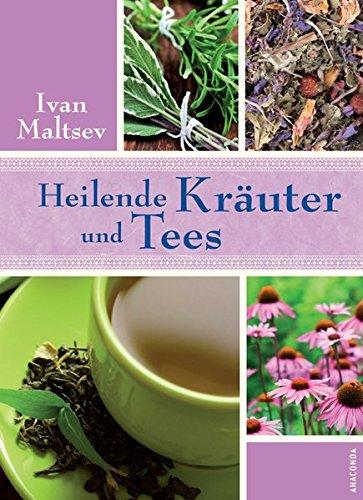 Heilende Kräuter und Tees