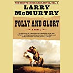 Folly and Glory: Volume 4 of The Berrybender Narratives | Larry McMurtry