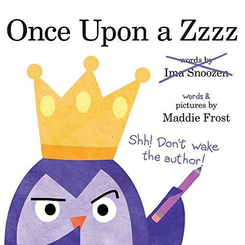 Once Upon a Zzzz 20 Picture Books About Writing a Story (For Writing Workshop)