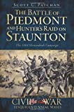 img - for The Battle of Piedmont and Hunter's Raid on Staunton: The 1864 Shenandoah Campaign (Civil War Series) book / textbook / text book