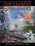 Severe and Hazardous Weather : An Introduction to High Impact Meteorology, Rauber, Robert M. and Walsh, John E., 075755041X