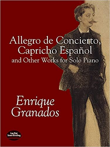 Allegro de Concierto, Capricho Español and Other Works for Solo Piano (Dover Music for Piano) Paperback – October 17, 2002