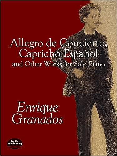 Allegro de Concierto, Capricho Español and Other Works for Solo Piano (Dover Music for Piano) Paperback – October 17, 2002