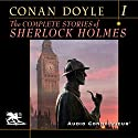 The Complete Stories of Sherlock Holmes, Volume 1 Audiobook by Sir Sir Arthur Conan Doyle Narrated by Charlton Griffin