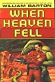 When Heaven Fell, William Barton, 0446601667