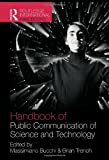 Handbook of Public Communication of Science and Technology, Bucchi, Massimiano and Trench, Brian, 0415386179