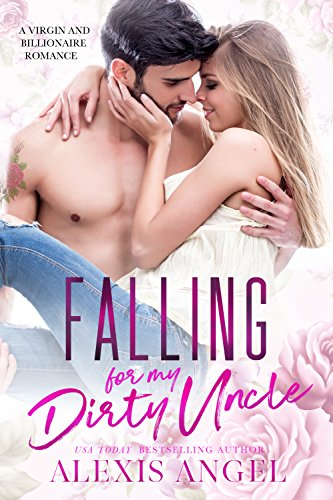 Falling for my Dirty Uncle: A Virgin and Billionaire Romance cover