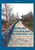 Applied Psychology in Everyday Life, Weathington, L. Bart and Cunningham, Christopher J. L., 1443831883