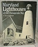 Maryland Lighthouses of the Chesapeake Bay, F. Ross Holland, 1878399705
