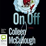 On, Off | Colleen McCullough