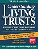 Understanding Living Trusts: How You Can Avoid Probate, Keep Control, Save Taxes, and Enjoy Peace of Mind