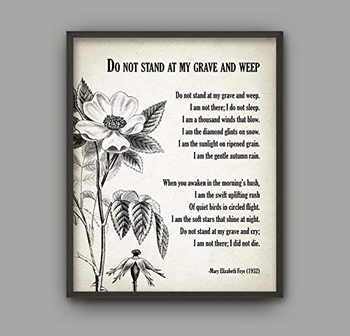 Do Not Stand at My Grave and Weep Poem - Mary Elizabeth Frye - in Memory of - Bereavement Print - Memorial Decor - Poetry Wall Art Décor (Do Not Stand At My Grave And Weep)