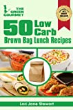 img - for 50 Low Carb Brown Bag Lunch Recipes : Easy To Follow & Less Than 30g of Carbohydrates Per Serving (The Green Gourmet Book 2) book / textbook / text book