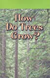 How Do Trees Grow? (Journeys), Sharon McConnell, 1404254188