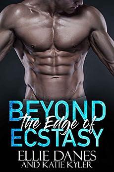 Beyond the Edge of Ecstasy (Beyond the Edge Series Book 5) by [Danes, Ellie, Kyler, Katie]