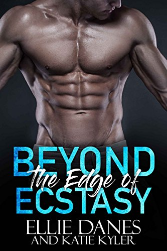 Beyond the Edge of Ecstacy (Beyond the Edge Series Book 5)