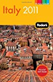 Fodor's Italy 2011, Fodor's Travel Publications, Inc. Staff, 1400004705