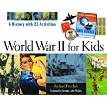 World War II for Kids: A History with 21 Activities (For Kids series)