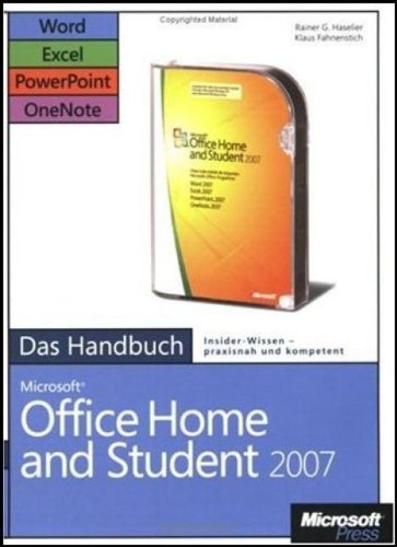 Microsoft Office Home and Student 2007 - Das Handbuch: Word, Excel, PowerPoint, OneNote Broschiert – Juni 2007 KLaus Fahnenstich Rainer G Haselier 3866451016 978-3-86645-101-8