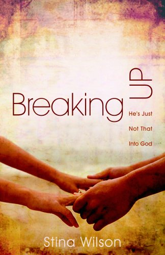 Read Online Breaking Up: He's Just Not That Into God pdf epub