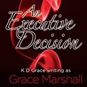 An Executive Decision: Executive Decision Series, Book 1 | Grace Marshall