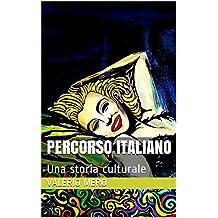Percorso italiano: Una storia culturale (Italian Edition)