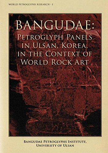 Bangudae: Petroglyph Panels In Ulsan, Korea, in the Context of World Rock Art (Panel Petroglyph)